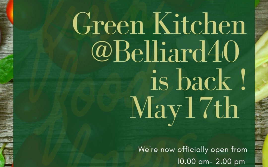 Re-opening of our Green Kitchen Restaurant @ Spaces Belliard40 – May 17th